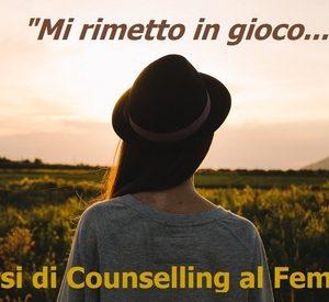 """""""MI RIMETTO IN GIOCO…"""" Percorsi di Counselling al femminile HASHTAG Formazione e Benessere PONTEDERA (PI)"""